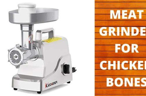 best meat grinder for chicken bones