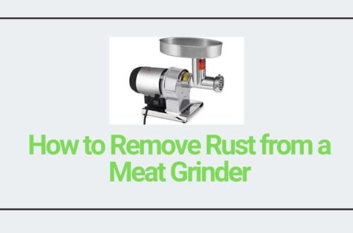 how to remove rust from a meat grinde